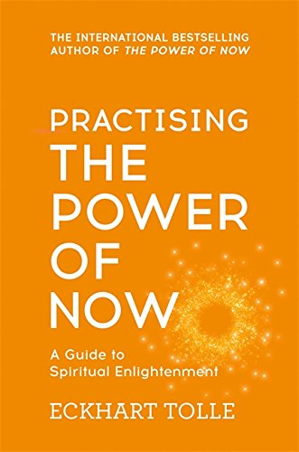 Practising the Power of Now - Eckhart Tolle